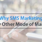 Reasons Why SMS Marketing Is Better Than Any Other Mode of Marketing